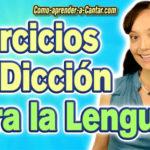 Ejercicios para la lengua – Complementa tus ejercicios de dicción