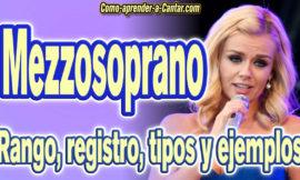 Mezzosoprano – Tipos, Rango, registro, voces y cantantes famosas