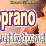 Que es una Soprano – rango, registro, tipos, cantantes famosas