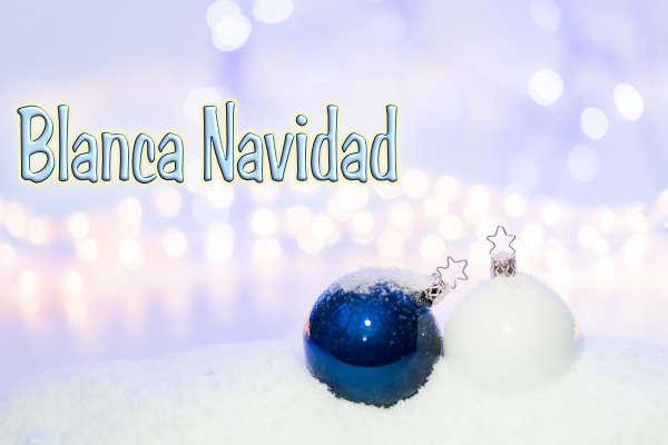 Villancicos de Navidad con letra Blanca Navidad
